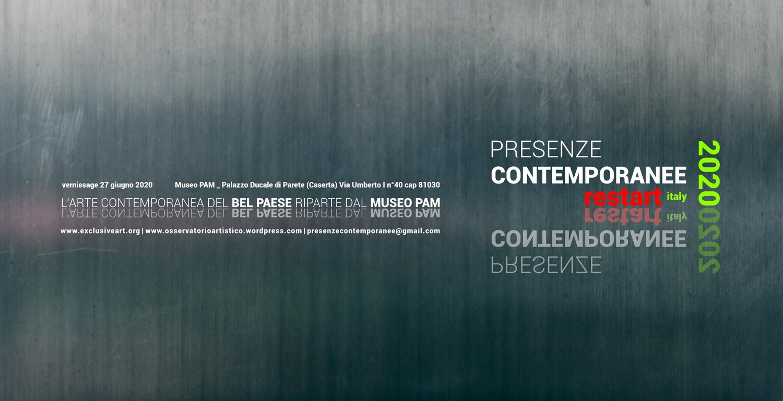 """<p>Valido come invito PRESENZE CONTEMPORANEE _ RESTART ITALY 2020 Il 27 giugno 2020, alle 18:30, si inaugurerà la mostra """"Presenze Contemporanee – Restart Italy 2020"""", presso il Museo PAM, inserito nel palazzo ducale della Città di Parete (Caserta). """"Restart Italy"""" perché l'esposizione rappresenta anche la ripartenza ideale e ben augurante […]</p>"""